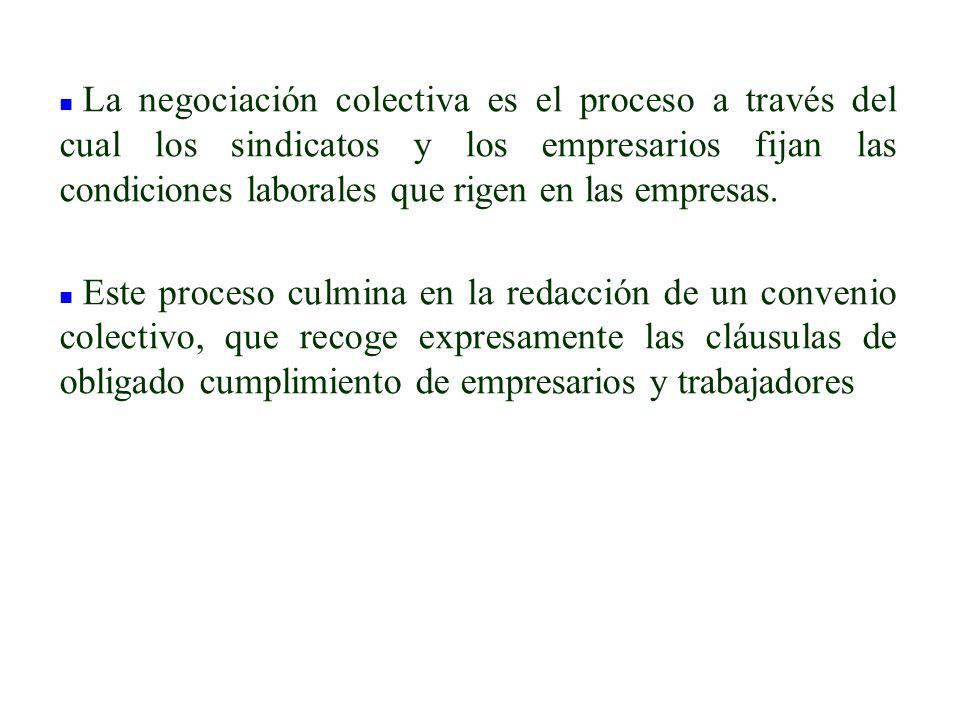 La negociación colectiva es el proceso a través del cual los sindicatos y los empresarios fijan las condiciones laborales que rigen en las empresas.
