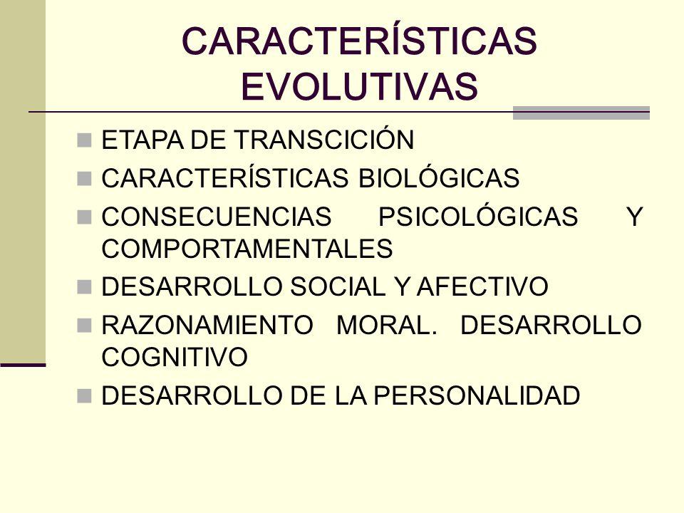 CARACTERÍSTICAS EVOLUTIVAS