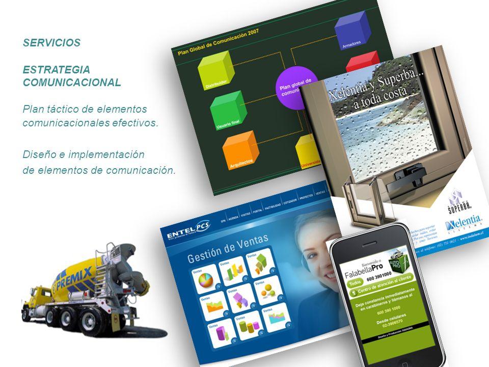 SERVICIOS ESTRATEGIA. COMUNICACIONAL. Plan táctico de elementos. comunicacionales efectivos. Diseño e implementación.