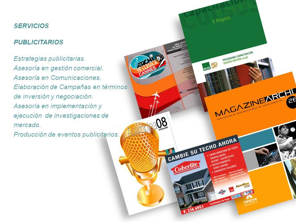 SERVICIOS PUBLICITARIOS. Estrategias publicitarias. Asesoría en gestión comercial. Asesoría en Comunicaciones.