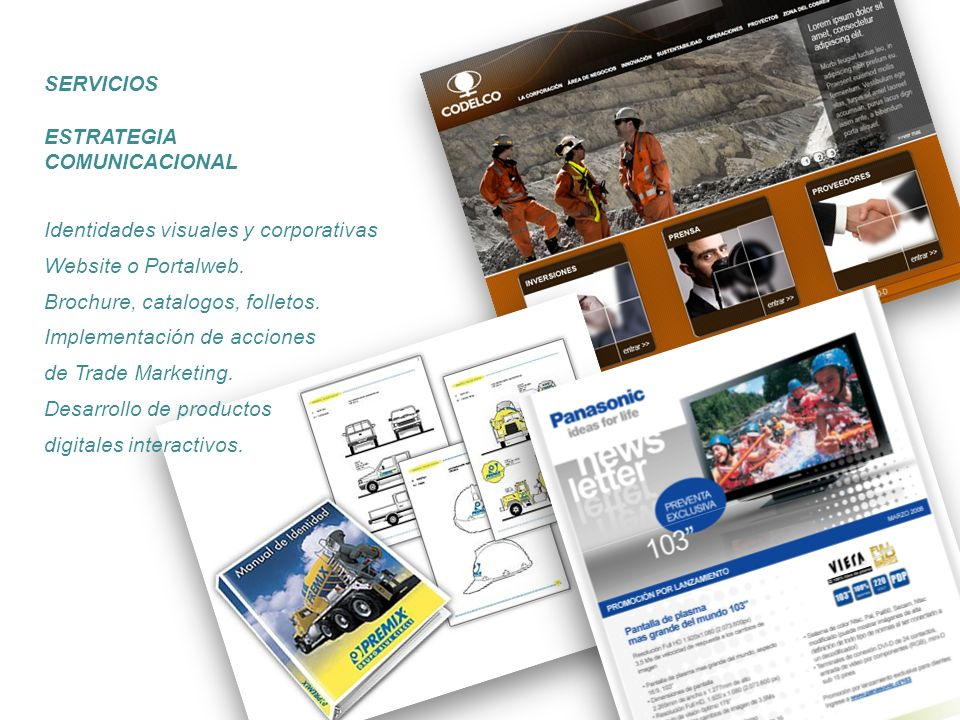 SERVICIOS ESTRATEGIA. COMUNICACIONAL. Identidades visuales y corporativas. Website o Portalweb. Brochure, catalogos, folletos.