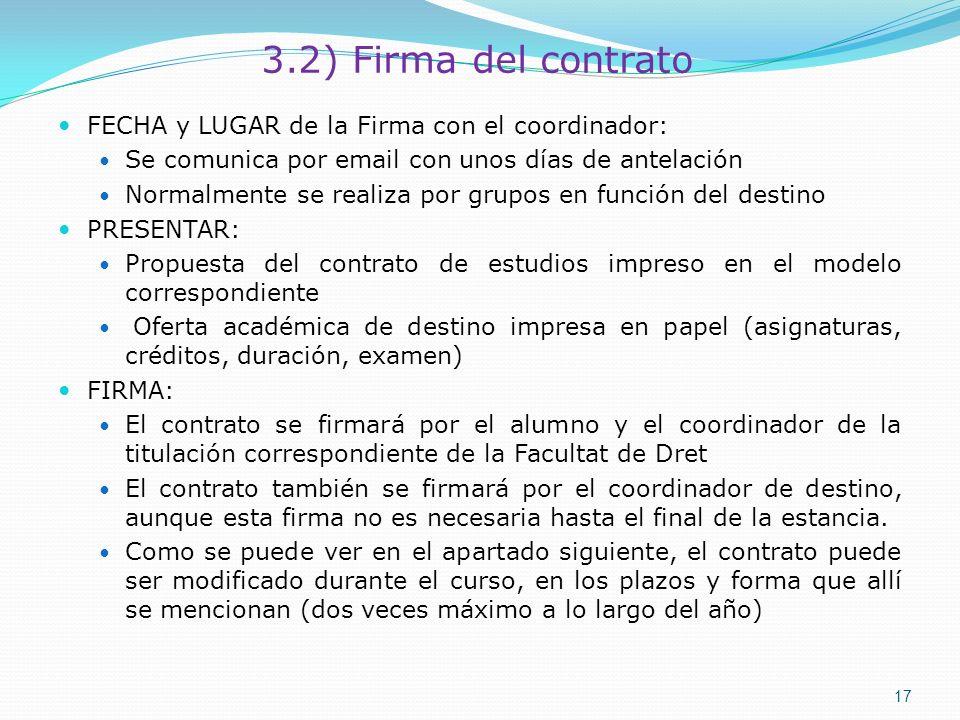 3.2) Firma del contrato FECHA y LUGAR de la Firma con el coordinador: