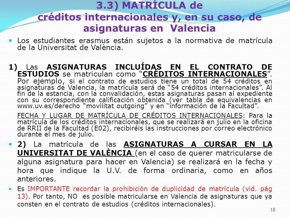 3.3) MATRÍCULA de créditos internacionales y, en su caso, de asignaturas en Valencia