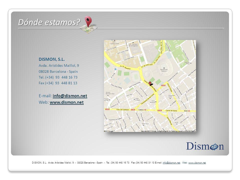 Dónde estamos DISMON, S.L. E-mail: info@dismon.net