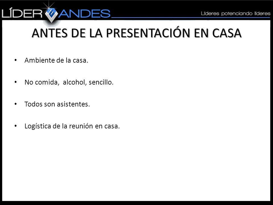 ANTES DE LA PRESENTACIÓN EN CASA