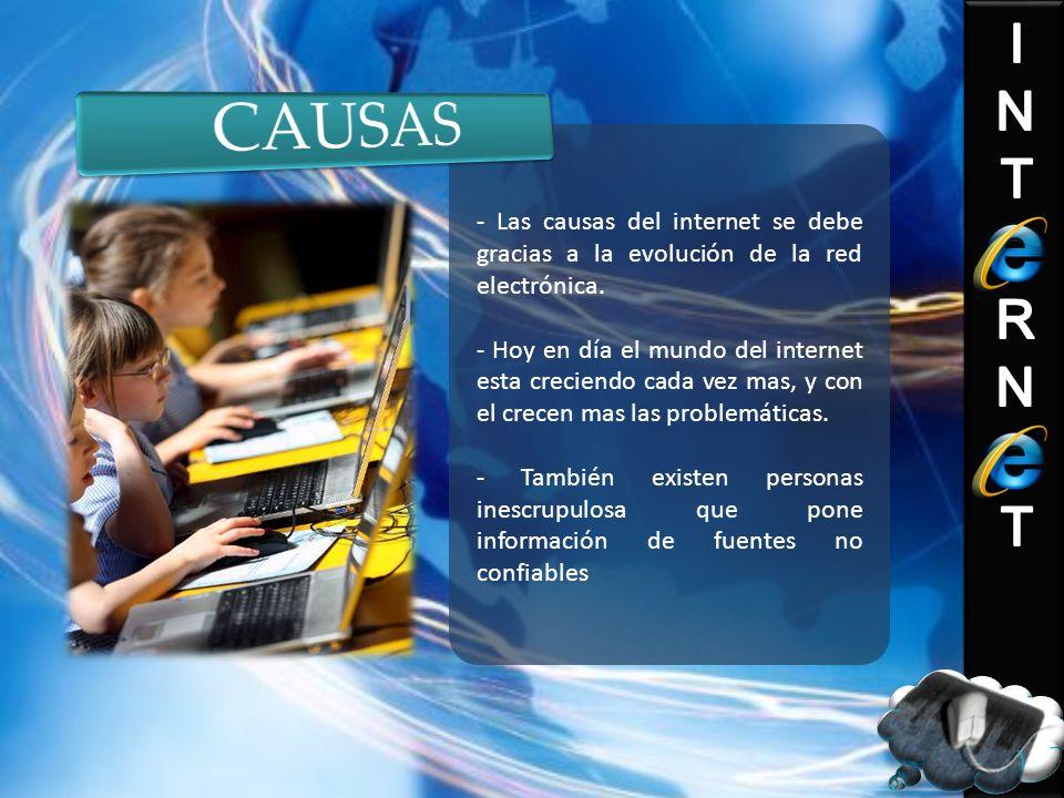 CAUSAS - Las causas del internet se debe gracias a la evolución de la red electrónica.