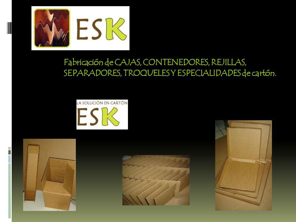 Fabricación de CAJAS, CONTENEDORES, REJILLAS, SEPARADORES, TROQUELES Y ESPECIALIDADES de cartón.