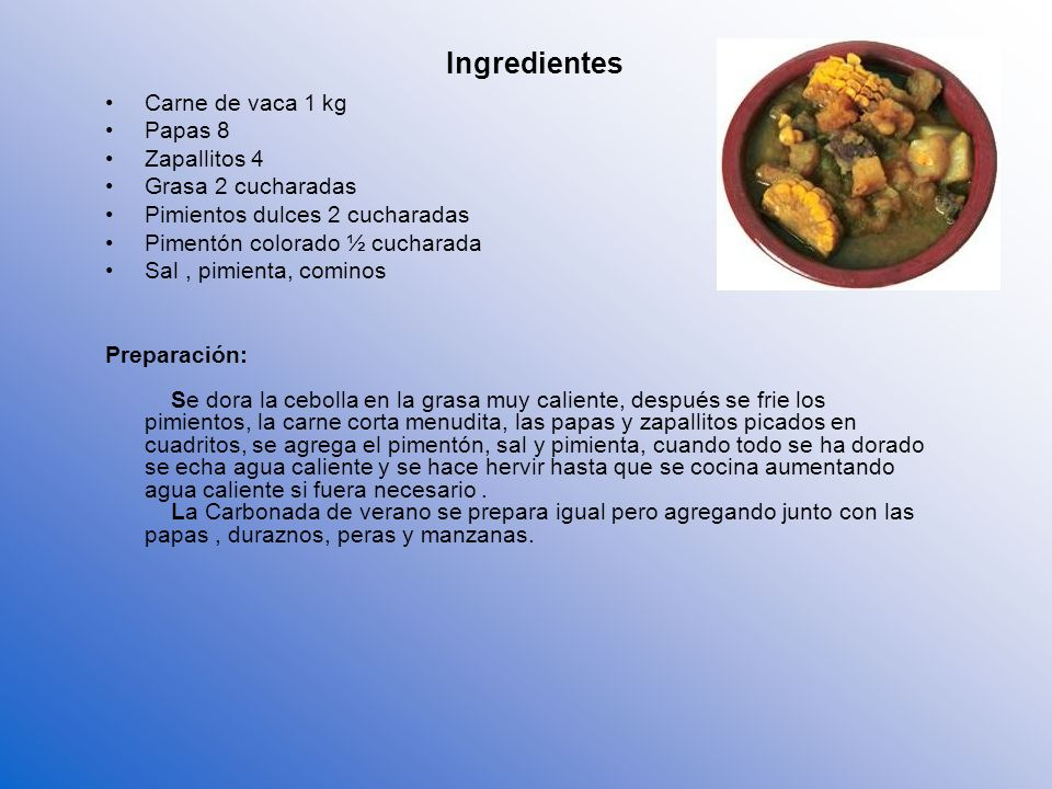Ingredientes Carne de vaca 1 kg Papas 8 Zapallitos 4