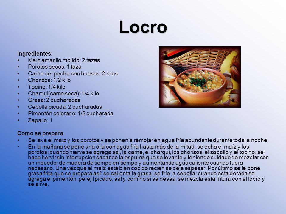 Locro Ingredientes: Maíz amarillo molido: 2 tazas