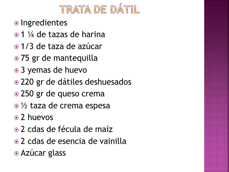 Trata de dátil Ingredientes 1 ¼ de tazas de harina