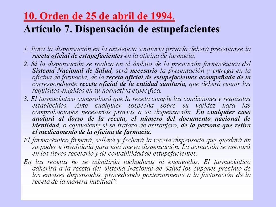 10. Orden de 25 de abril de 1994. Artículo 7