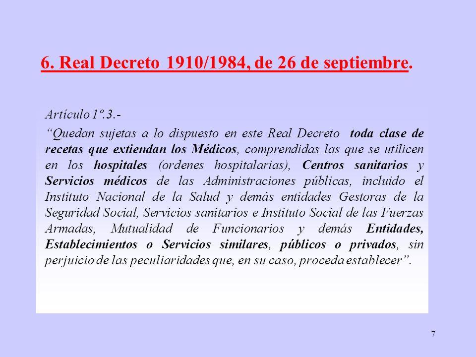 6. Real Decreto 1910/1984, de 26 de septiembre.