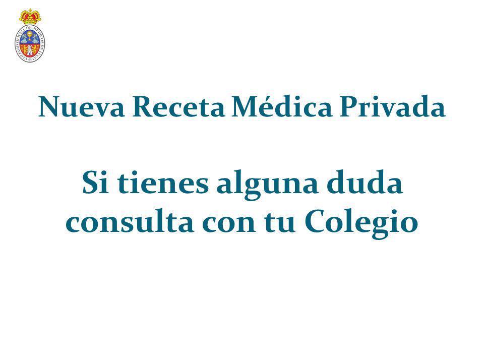 Nueva Receta Médica Privada consulta con tu Colegio