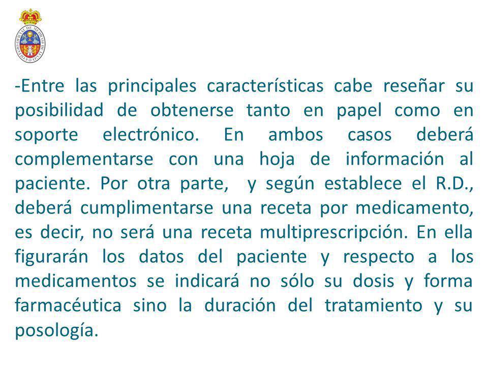 -Entre las principales características cabe reseñar su posibilidad de obtenerse tanto en papel como en soporte electrónico.