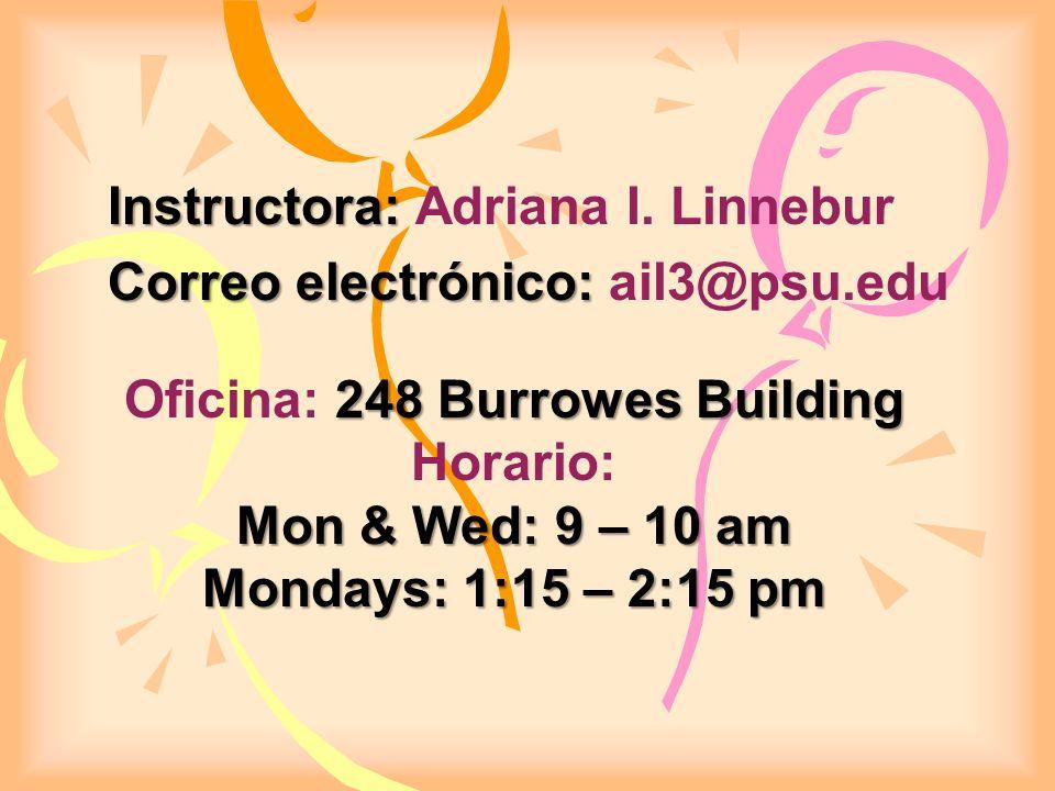 Instructora: Adriana I. Linnebur Correo electrónico: ail3@psu.edu