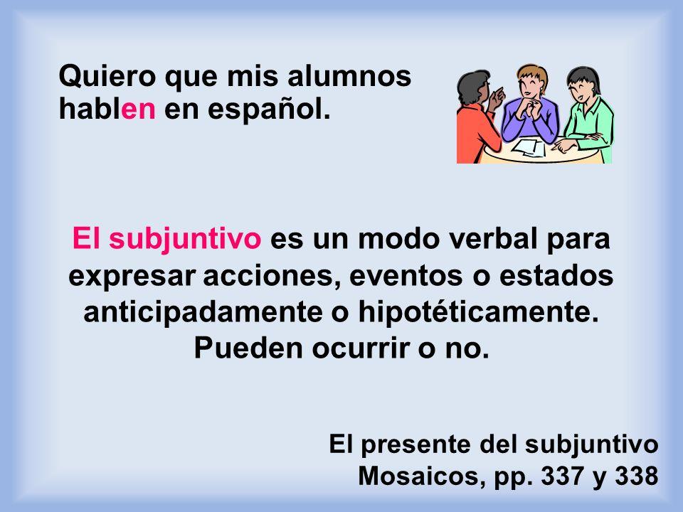 Quiero que mis alumnos hablen en español.