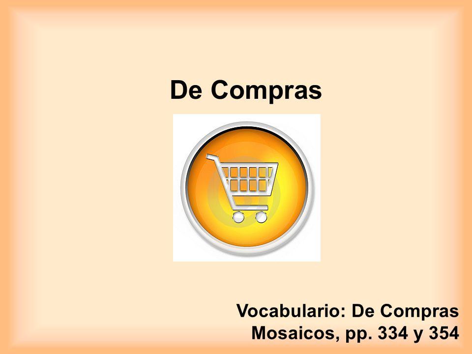 De Compras Vocabulario: De Compras Mosaicos, pp. 334 y 354
