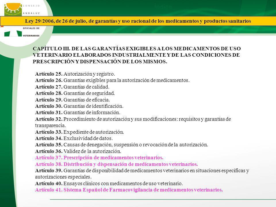 Índice Ley 29/2006, de 26 de julio, de garantías y uso racional de los medicamentos y productos sanitarios.