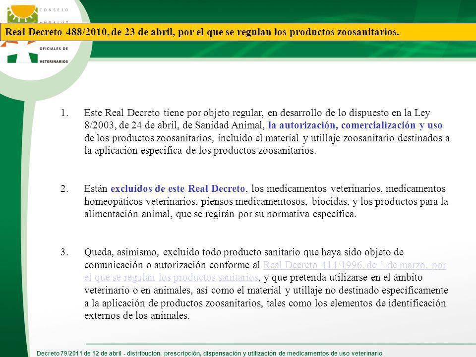 Real Decreto 488/2010, de 23 de abril, por el que se regulan los productos zoosanitarios.