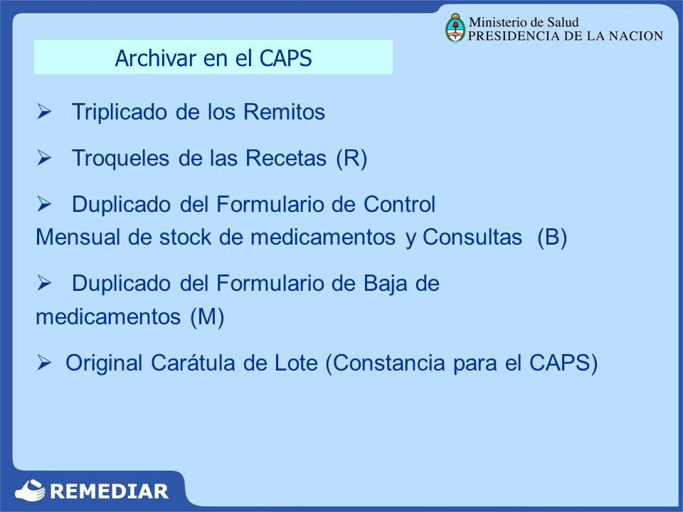Archivar en el CAPS Triplicado de los Remitos. Troqueles de las Recetas (R)