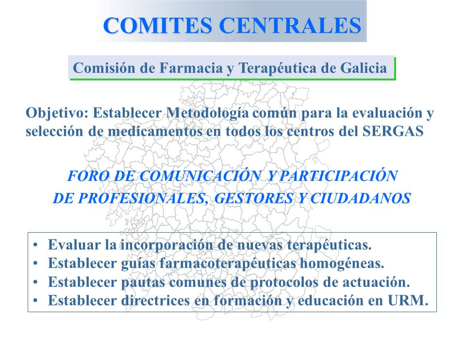 COMITES CENTRALES Comisión de Farmacia y Terapéutica de Galicia