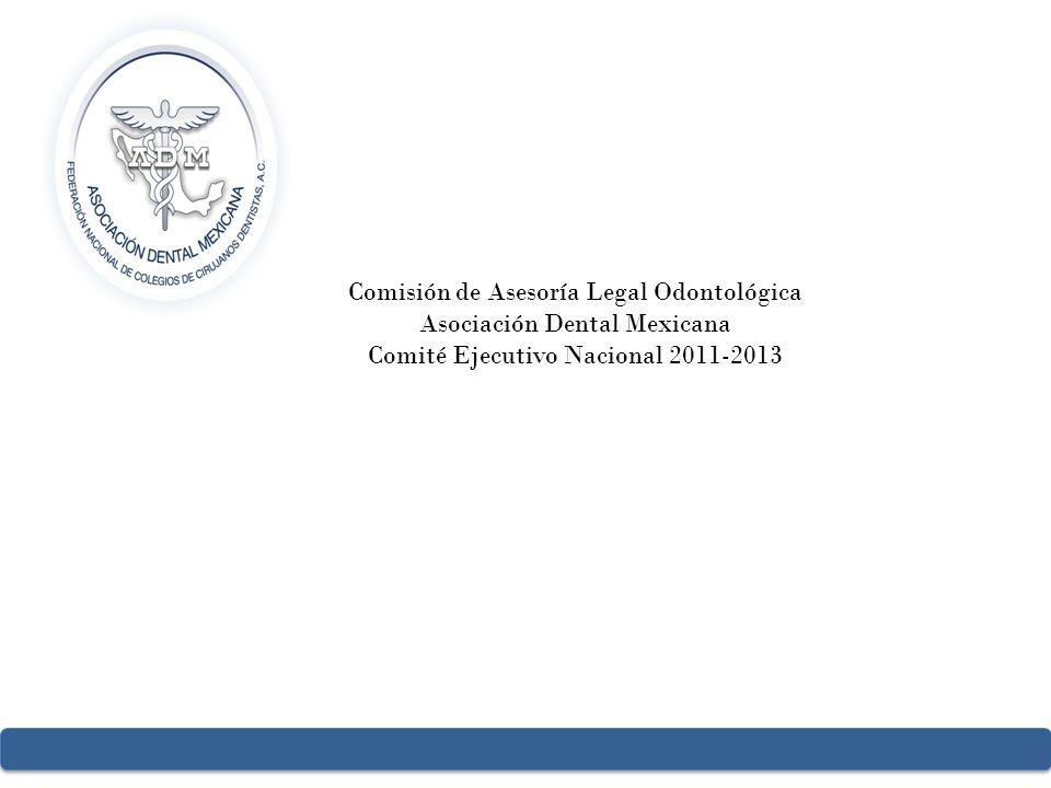 Comisión de Asesoría Legal Odontológica Asociación Dental Mexicana
