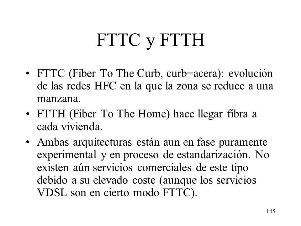 FTTC y FTTH FTTC (Fiber To The Curb, curb=acera): evolución de las redes HFC en la que la zona se reduce a una manzana.
