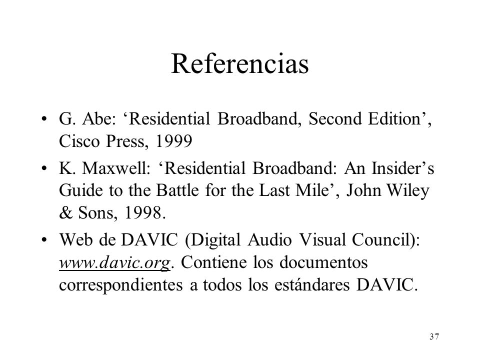 Referencias G. Abe: 'Residential Broadband, Second Edition', Cisco Press, 1999.