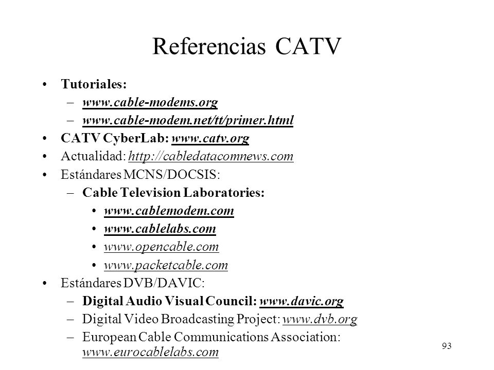Referencias CATV Tutoriales: www.cable-modems.org