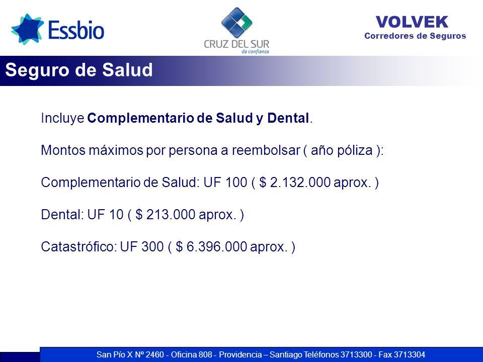 Seguro de Salud Incluye Complementario de Salud y Dental.