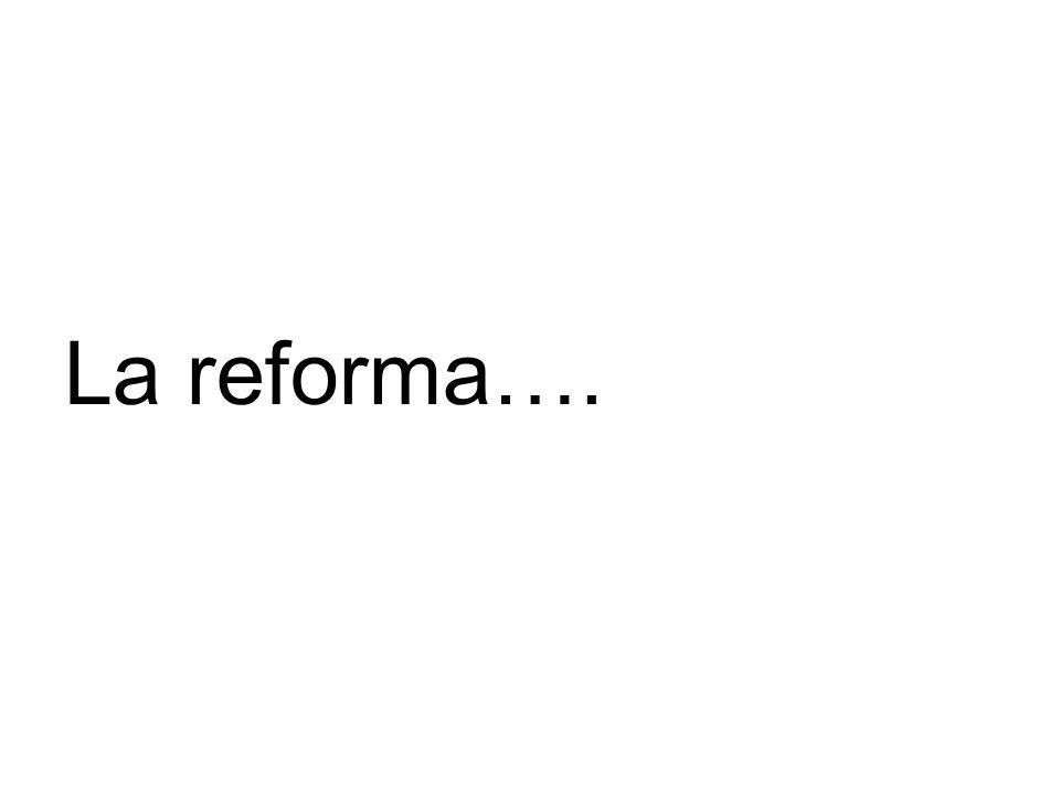 La reforma….