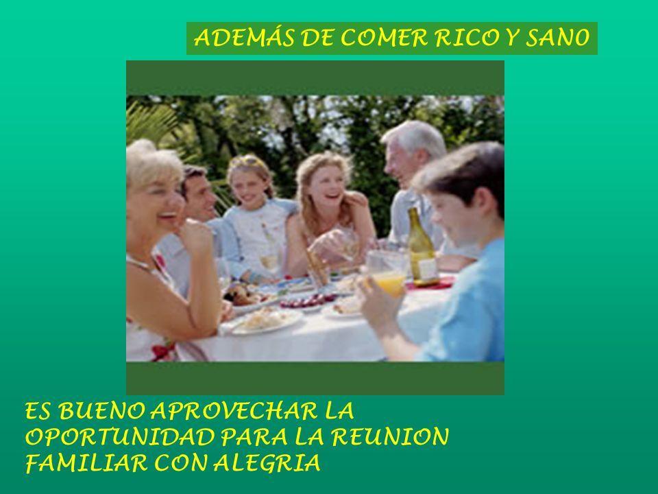 ADEMÁS DE COMER RICO Y SAN0