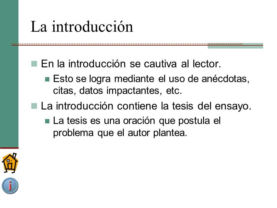La introducción En la introducción se cautiva al lector.