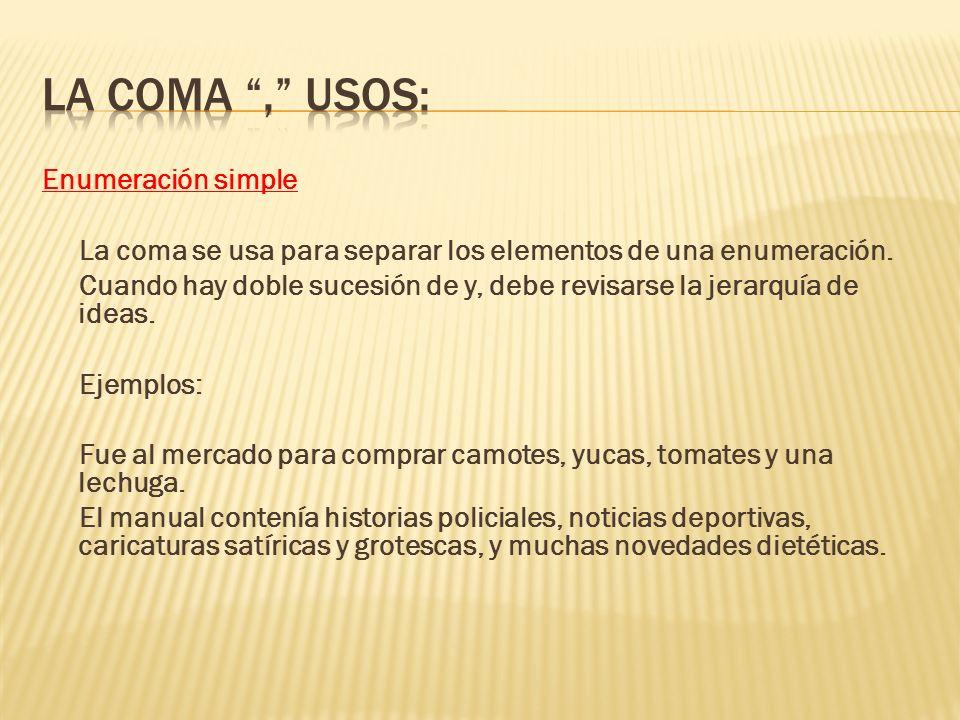 LA COMA , USOS: Enumeración simple