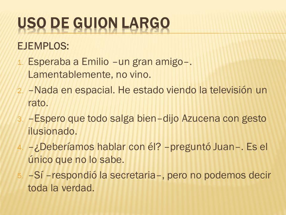 USO DE GUION LARGO EJEMPLOS: