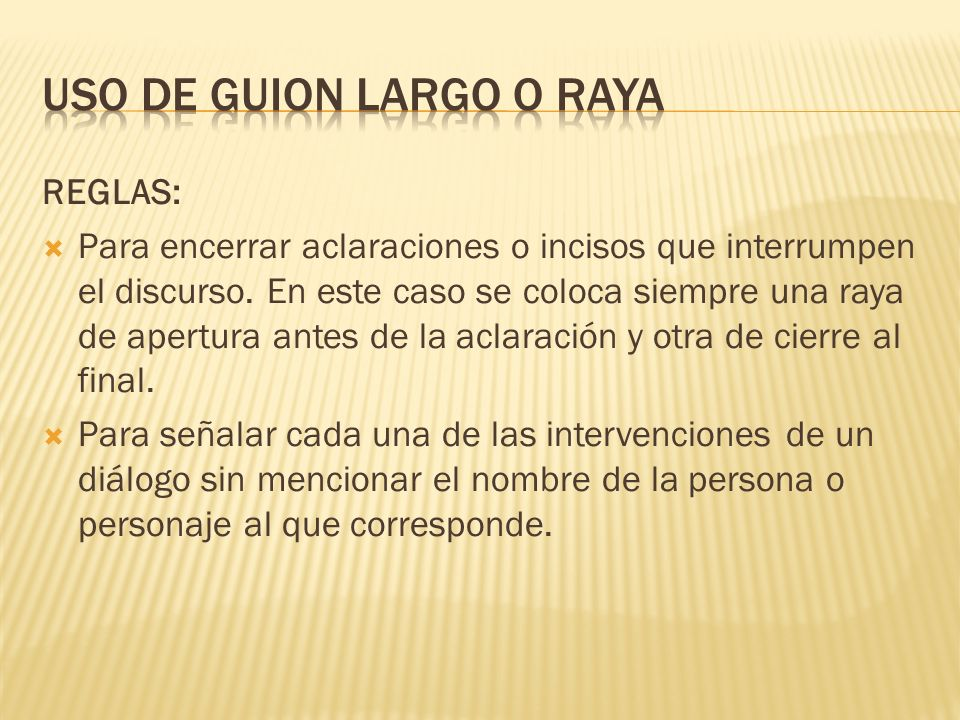 Uso de guion largo o raya
