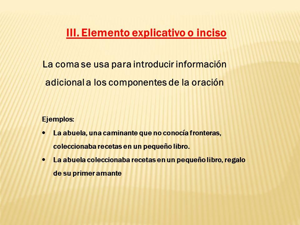 III. Elemento explicativo o inciso
