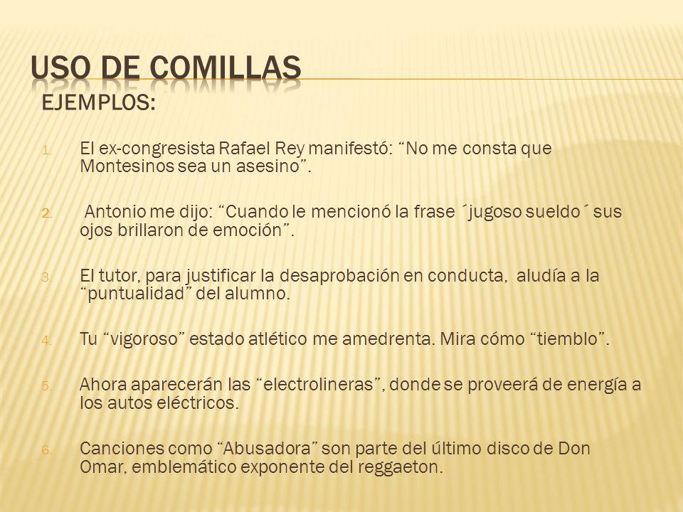 USO DE COMILLAS EJEMPLOS: