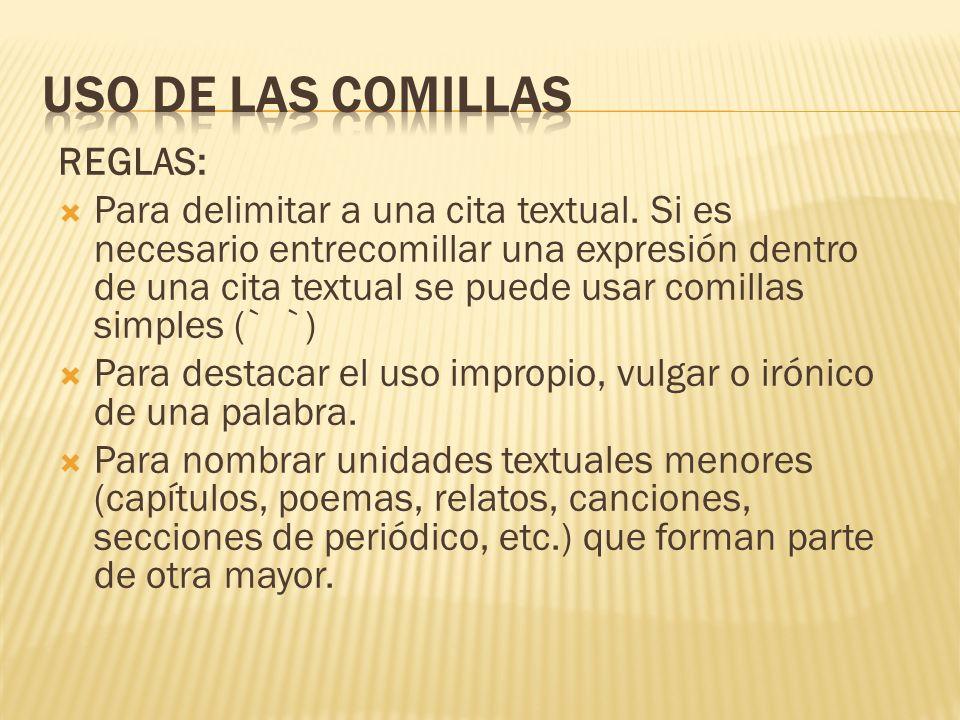 USO DE LAS COMILLAS REGLAS: