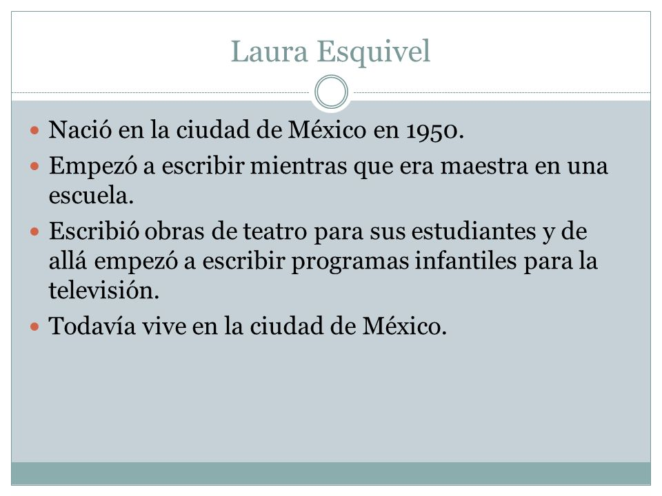 Laura Esquivel Nació en la ciudad de México en 1950.