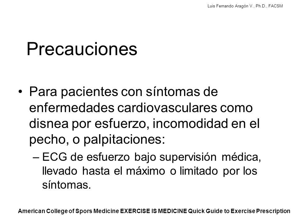 Precauciones Para pacientes con síntomas de enfermedades cardiovasculares como disnea por esfuerzo, incomodidad en el pecho, o palpitaciones: