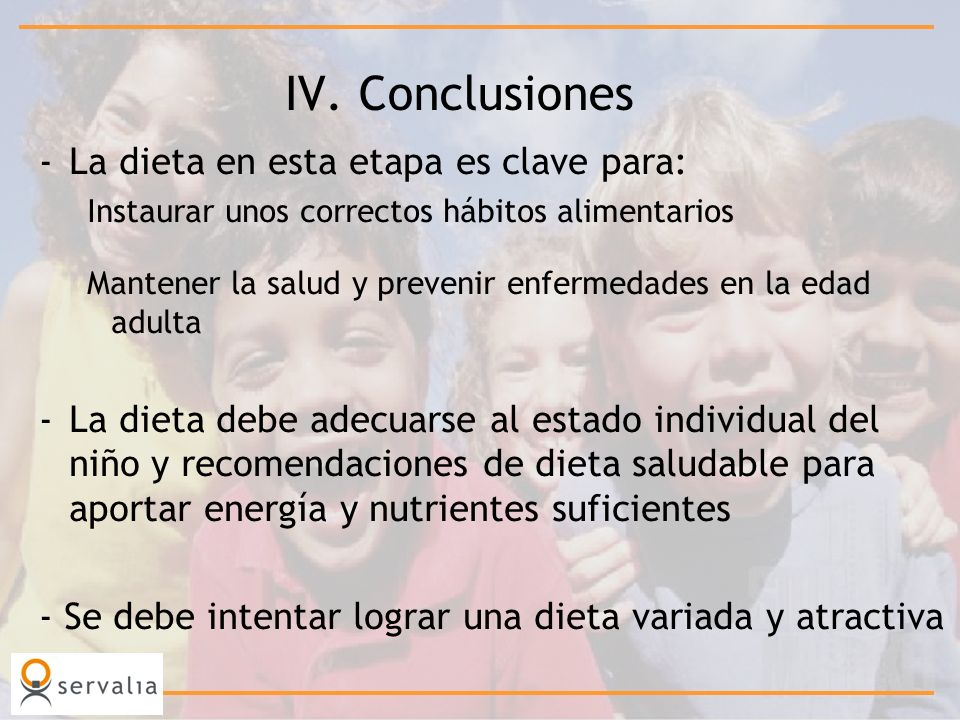 IV. Conclusiones La dieta en esta etapa es clave para: