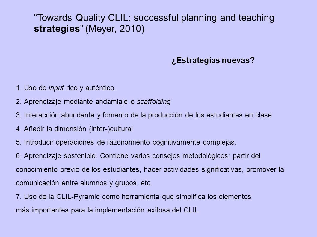 Towards Quality CLIL: successful planning and teaching strategies (Meyer, 2010)