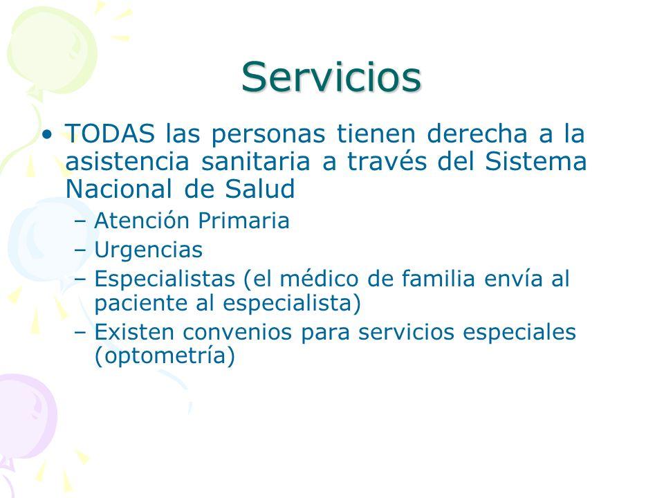 Servicios TODAS las personas tienen derecha a la asistencia sanitaria a través del Sistema Nacional de Salud.