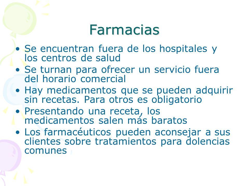 Farmacias Se encuentran fuera de los hospitales y los centros de salud