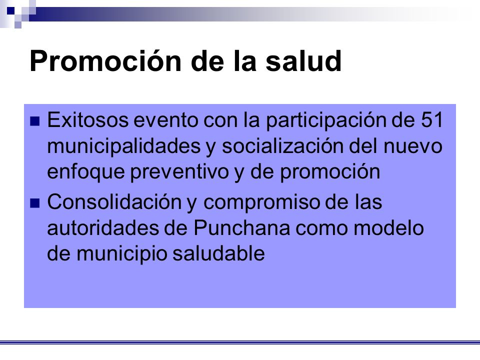 Promoción de la salud Exitosos evento con la participación de 51 municipalidades y socialización del nuevo enfoque preventivo y de promoción.