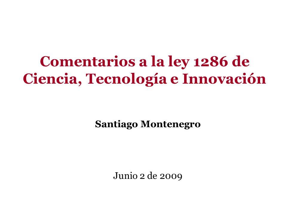 Comentarios a la ley 1286 de Ciencia, Tecnología e Innovación