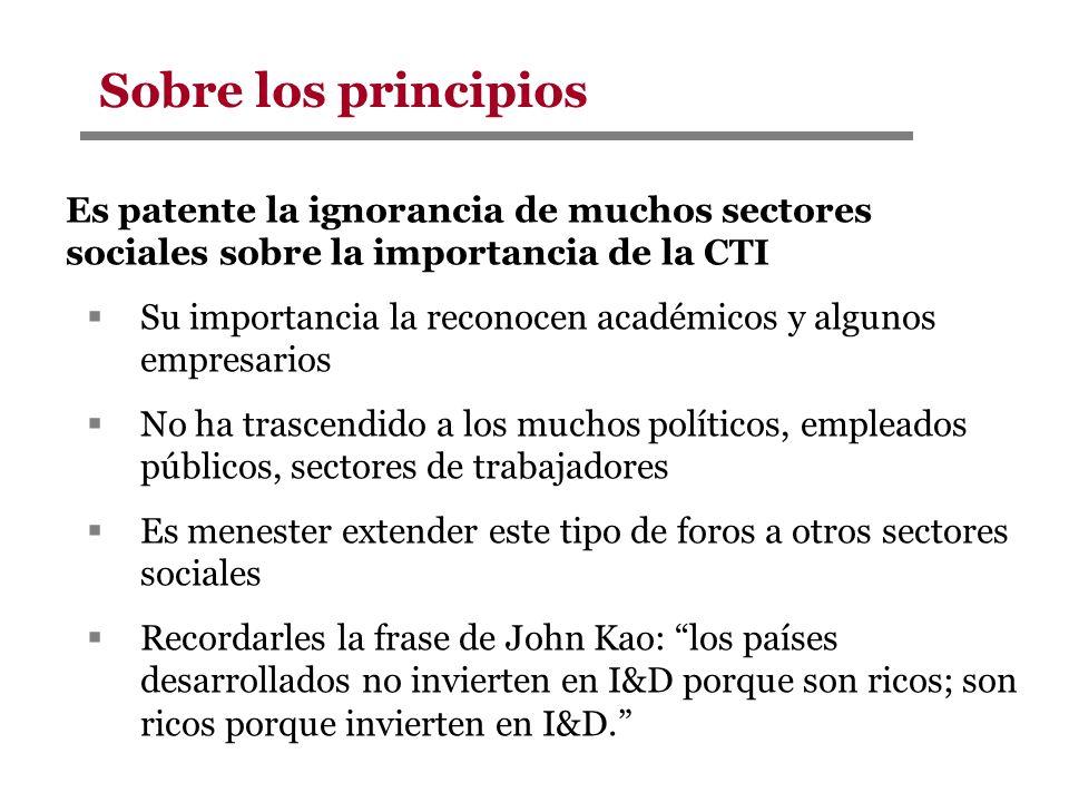 Sobre los principios Es patente la ignorancia de muchos sectores sociales sobre la importancia de la CTI.