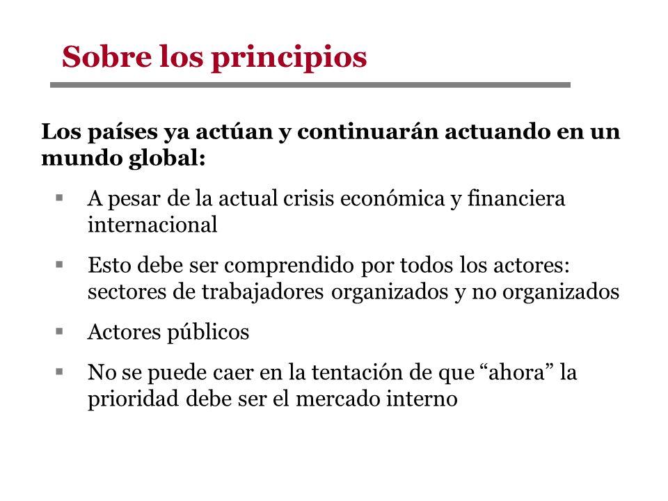 Sobre los principios Los países ya actúan y continuarán actuando en un mundo global: