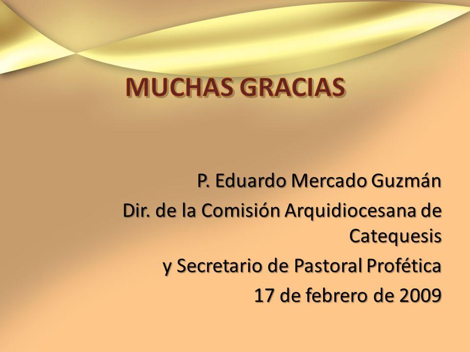 MUCHAS GRACIAS P. Eduardo Mercado Guzmán Dir.